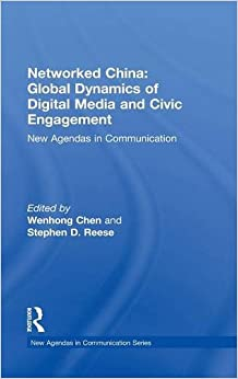 Book Networked China: Global Dynamics of Digital Media and Civic Engagement: New Agendas in Communication (New Agendas in Communication Series)