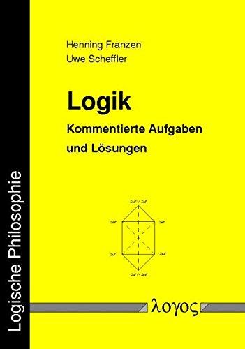 Logik. Kommentierte Aufgaben und Lösungen Taschenbuch – 15. Oktober 2000 Henning Franzen Uwe Scheffler Logos Verlag Berlin 3897224003