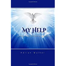 My Help: Living A Life Of Faith In Adversity