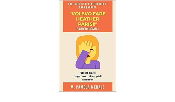 """Amazon.com: """"Volevo fare Heather Parisi!"""" E altre follie ..."""