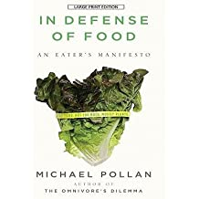 [ In Defense of Food: An Eater's Manifesto - Large Print by Pollan, Michael ( Author ) May-2009 Paperback ]