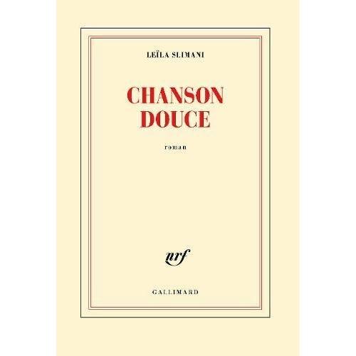 Chanson douce [ PRIX GONCOURT 2016 ] (French Edition)
