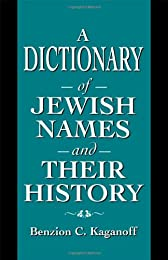 A Dictionary of Jewish Names and Their History