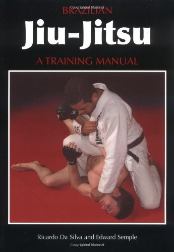 Brazilian Jiu-Jitsu: A Training Manual