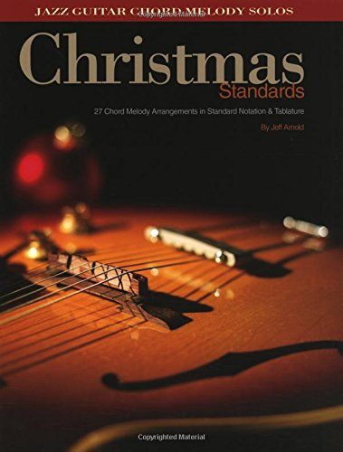 Christmas Standards: 27 Chord Melody Arrangements in Standard Notation & Tab The Christmas Song Tab