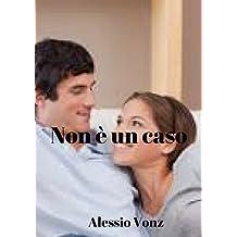 Non è un caso (Italian Edition)