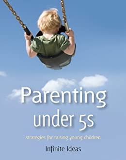 Parenting under 5s (Brilliant Little Ideas) by [Ideas, Infinite]