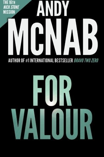 For Valour (Nick Stone Book 16): Andy McNab's best-selling series of Nick Stone thrillers - now available in the US