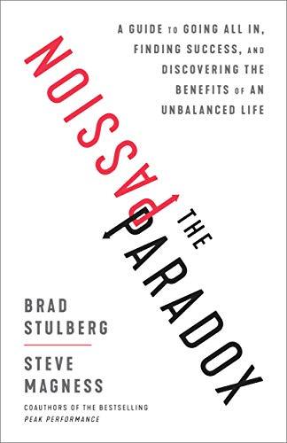 Image of The Passion Paradox: A Guide to Going All In, Finding Success, and Discovering the Benefits of an Unbalanced Life