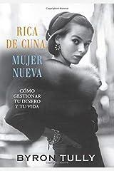 Rica de Cuna, Mujer Nueva: Cómo Gestionar Tu Dinero y Tu Vida Hardcover