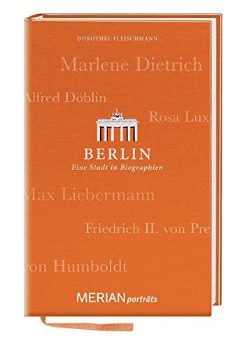 Berlin. Eine Stadt in Biographien: MERIAN porträts