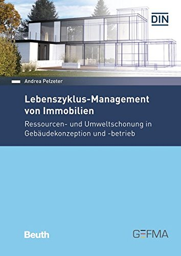 Lebenszyklus-Management von Immobilien: Ressourcen- und Umweltschonung in Gebäudekonzeption und -betrieb (Beuth Praxis) Taschenbuch – 13. Dezember 2016 DIN e.V. Andrea Pelzeter 3410259279 Bau- und Umwelttechnik