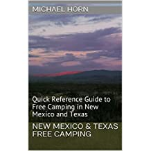 New Mexico & Texas Free Camping: Quick Reference Guide to Free Camping in New Mexico and Texas