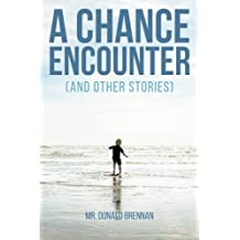 A Chance Encounter (And Other Stories)
