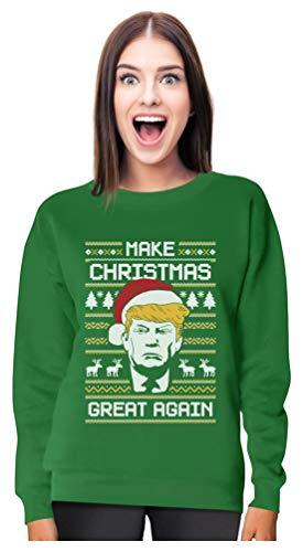 Donald Trump - Make Christmas Great Again - Ugly Christmas Women Sweatshirt Large Green (Christmas Jumpers Ugliest)