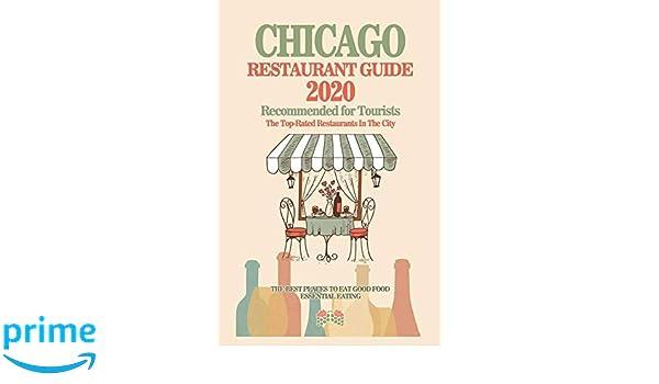Best New Restaurants Chicago 2020 Chicago Restaurant Guide 2020: Best Rated Restaurants in Chicago