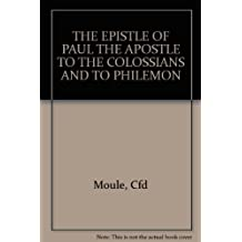 The Epistles of Paul the apostle to the Colossians and to Philemon: An introduction and commentary (Cambridge Greek Testament commentary)