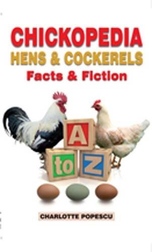 Chickopedia: Hens and Cockerels - Facts and Fiction from A to Z by Charlotte Popescu (2010-05-06) pdf epub