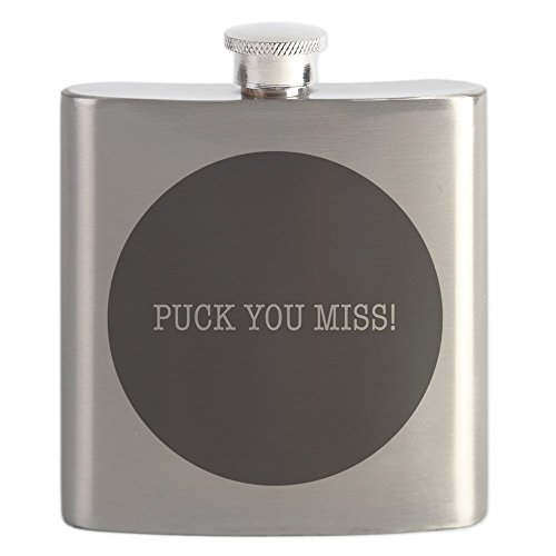 CafePress - Puck You Miss - Stainless Steel Flask, 6oz Drinking Flask