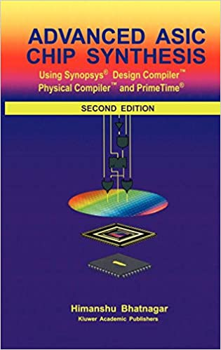 Advanced ASIC Chip Synthesis: Using Synopsys® Design