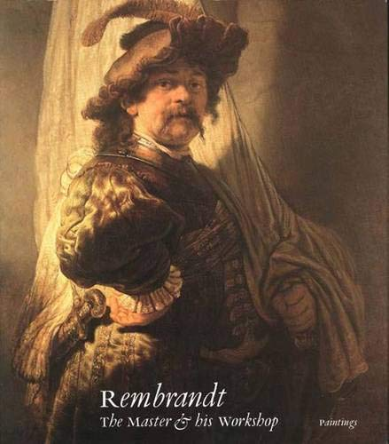 Rembrandt: The Master and His Workshop: Paintings (National Gallery London Publications) (National Gallery Best Paintings)