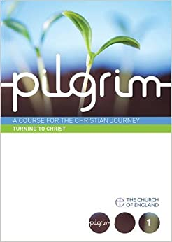 Pilgrim: Turning to Christ (pack of 6): Book 1 (Follow Stage) (Pilgrim Course)