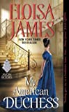 Eloisa James: My American Duchess (Mass Market Paperback); 2016 Edition by  Unknown in stock, buy online here