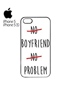 No Boyfriend No Problem Cell Phone Case Cover iPhone 5&5s White