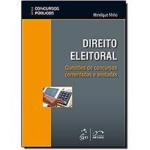 Direito Eleitoral. Questões De Concursos Comentadas E Anotadas