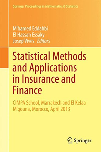 Statistical Methods and Applications in Insurance and Finance: CIMPA School, Marrakech and Kelaat M'gouna, Morocco, Apri