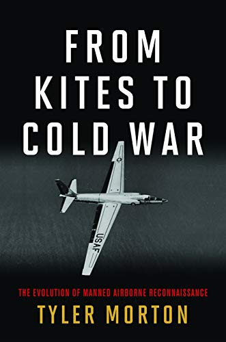 From Kites to Cold War: The Evolution of Manned Airborne Reconnaissance (History of Military Aviation)