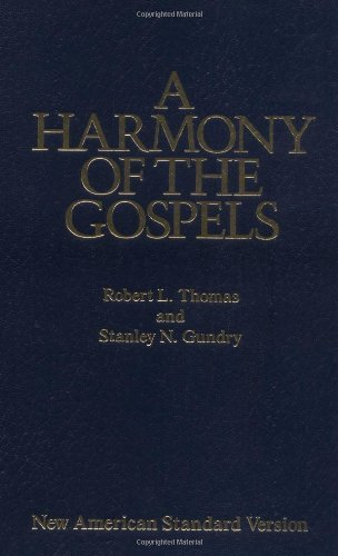 A Harmony of the Gospels: With Explanations and Essays (Using the text of the New American Standard Bible)