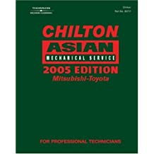 Chilton 2005 Asian Mechanical Service Manual, Mitsubishi-Toyota: (2001-2005) (Chilton Mechanical Manuals)