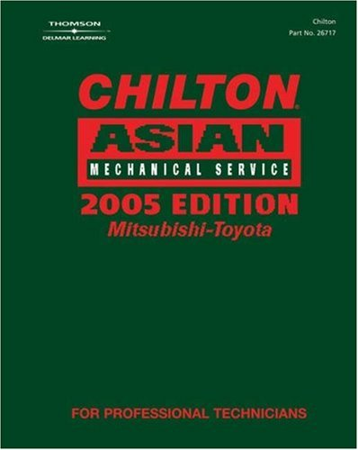 Chilton 2005 Asian Mechanical Service Manual, Mitsubishi-Toyota: (2001-2005) (Chilton Mechanical Manuals) (Toyota Road Service)