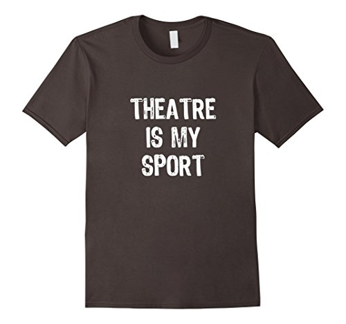 mens-theatre-is-my-sport-funny-theater-t-shirt-small-asphalt