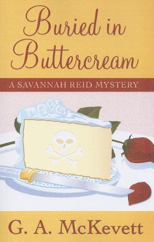 Buried In Buttercream (A Savannah Reid Mystery)