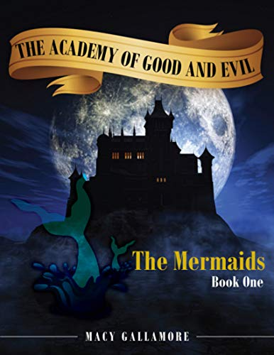 The Academy of Good and Evil: The Mermaids -