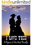 I Love Thee: a Hymns of the West Novella (Hymns of the West Novellas Book 1)