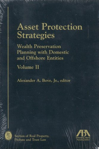 Asset Protection Strategies: Wealth Preservation Planning with Domestic and Offshore Entities: 2 (Volume 2) (Best Asset Protection Strategies)