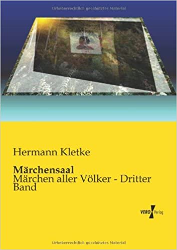 Maerchensaal: Maerchen aller Voelker - Dritter Band (Volume 3) (German Edition)