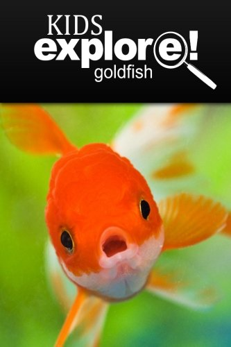 Gold fish - Kids Explore: Animal books nonfiction - books ages 5-6 ebook