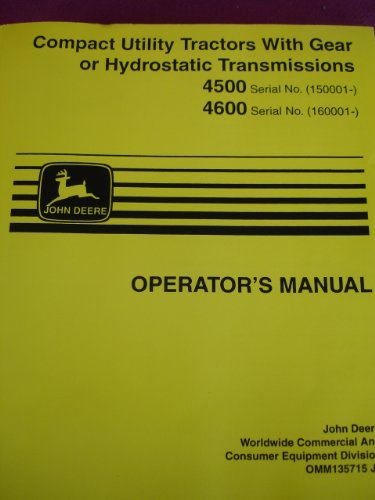 Compact Utility Tractors With Gear or Hydrostatic Transmissioins Operators Manual 4500 4600 + Extra Book (OMM135715 J8)