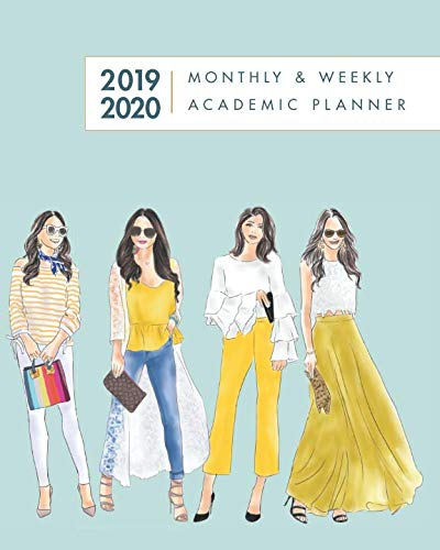2019-2020 Academic Planner Weekly and Monthly: Calendar Schedule at a Glance Overview To Do List Weekly Overview Agenda, July to June (Large Size 8x10 Fashion Girls Design)