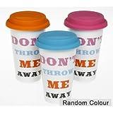 Thermal Insulated Ceramic Eco Cup Travel Mug- Don't Throw Me Away (1 x Random Colour)