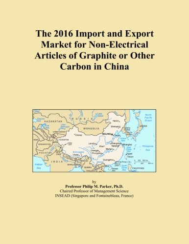 The 2016 Import And Export Market For Non Electrical Articles Of Graphite Or Other Carbon In China