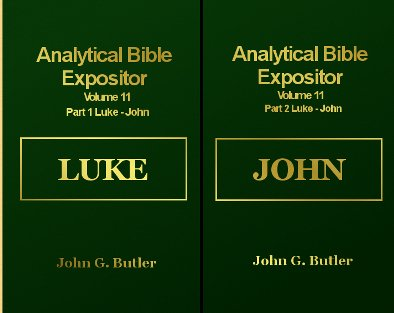 - Luke to John (Analytical Bible Expositor Volumes 11A & B)