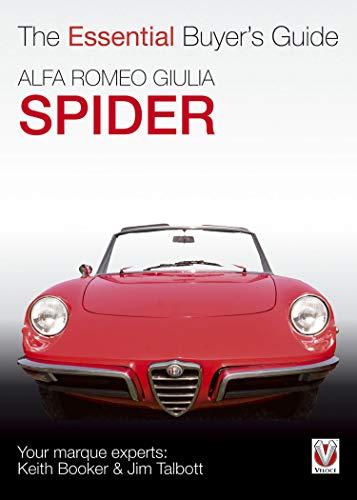 (Alfa Romeo Giulia Spider: The Essential Buyer's Guide (Essential Buyer's Guide series))