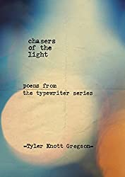 Chasers of the Light by Tyler Knott Gregson (2015-10-01)