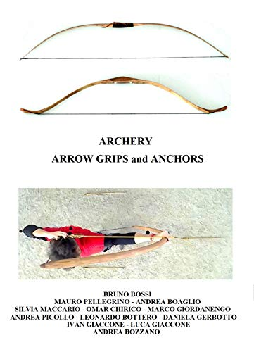 Archery Arrow Grips and Anchors (Medieval Technical Manuals Book 8) por Bruno Bossi