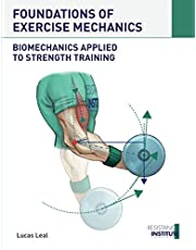 FOUNDATIONS OF EXERCISE MECHANICS: Biomechanics applied to Strength Training